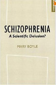 Schizophrenia: A Scientific Delusion?