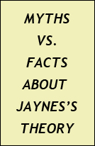 Myths vs Facts About Jaynes Theory