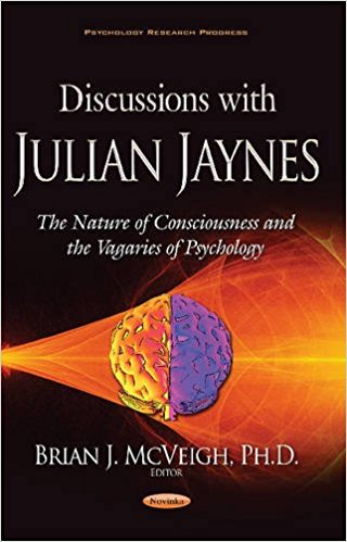 Discussions with Julian Jaynes: The Nature of Consciousness and the Vagaries of Psychology