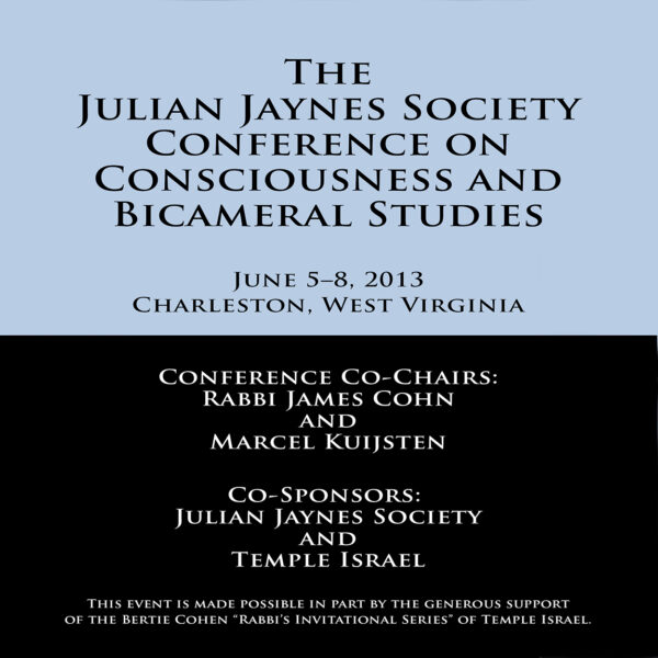 The Julian Jaynes Society Conference on Consciousness and Bicameral Studies