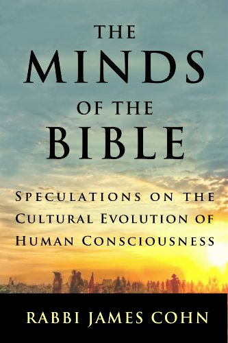 The Minds of the Bible: Speculations on the Cultural Evolution of Human Consciousness