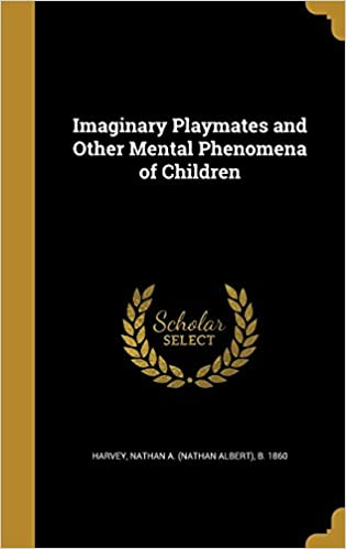 Imaginary Playmates and Other Mental Phenomenon of Children