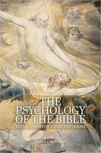 The Psychology of the Bible: Explaining Divine Voices and Visions