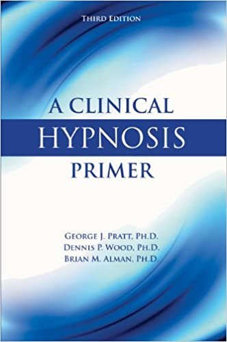 A Clinical Hypnosis Primer