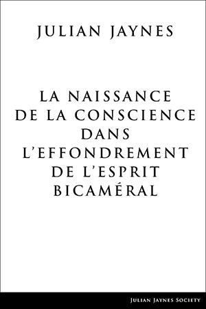 La Naissance de la Conscience dans L'Effondrement de L'Esprit Bicaméral