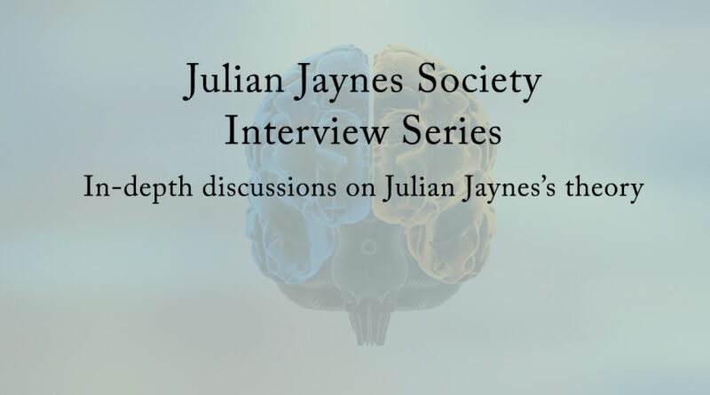 Julian Jaynes Society Interview Series
