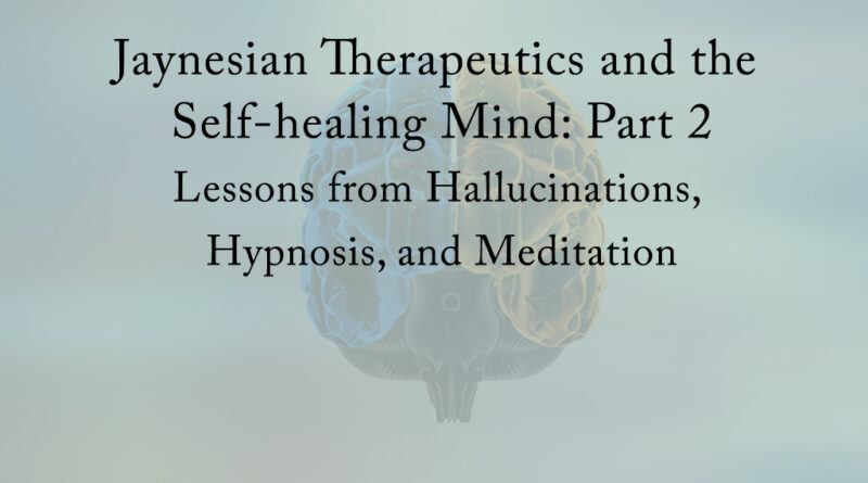 Jaynesian Therapeutics and the Self-Healing Mind