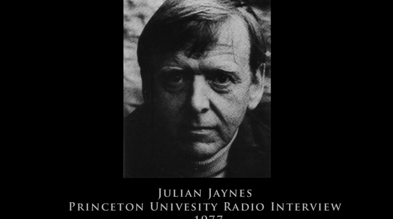 Julian Jaynes - Princeton Radio Interview