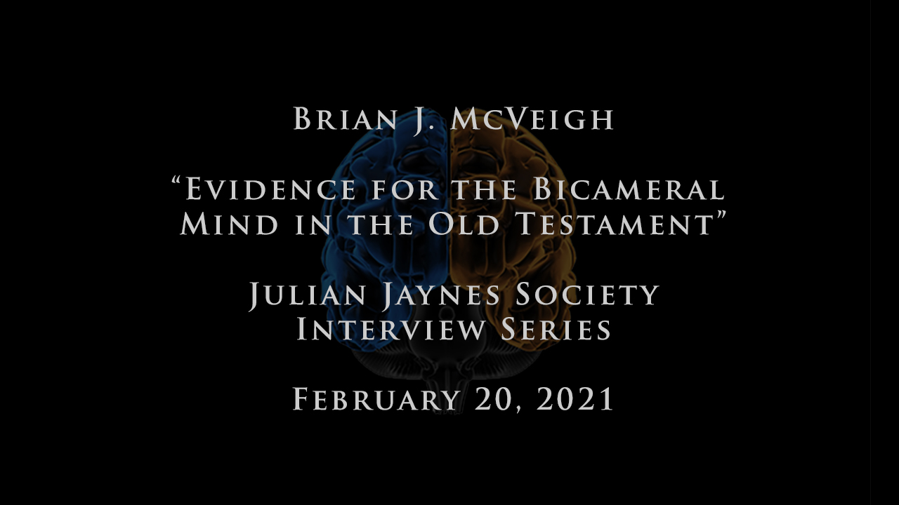 Brian J. McVeigh - Evidence for the Bicameral Mind in the Old Testament (JJS Interview Series)