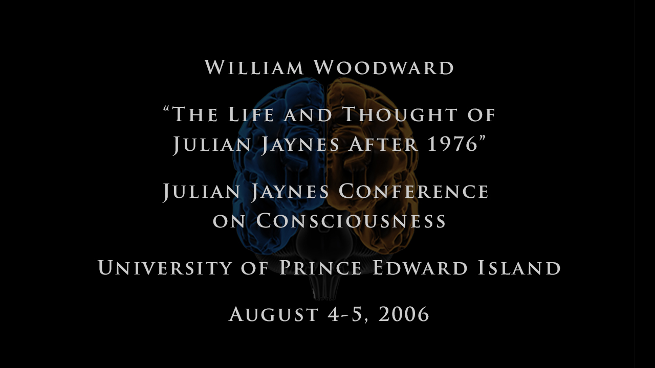William Woodward - The Life and Thought of Julian Jaynes After 1976
