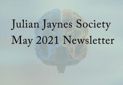 Julian Jaynes Society May 2021 Newsletter