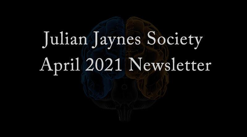 Julian Jaynes Society April 2021 Newsletter