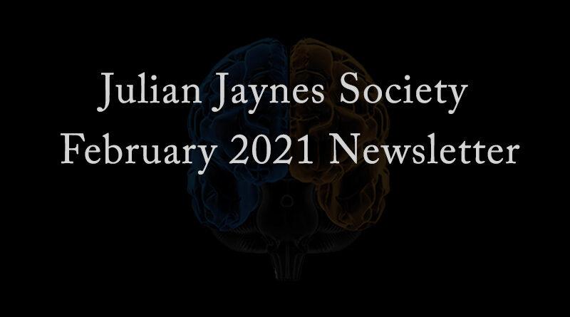 Julian Jaynes Society February 2021 Newsletter