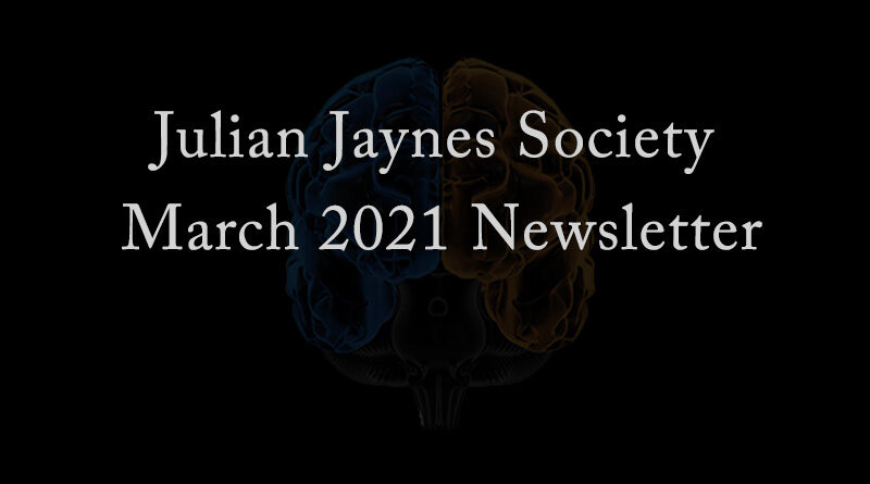 Julian Jaynes Society March 2021 Newsletter