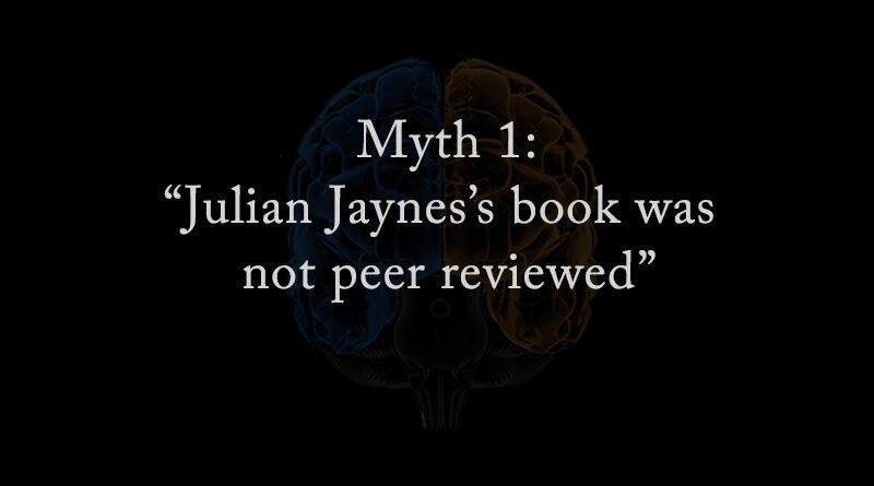 Myth 1: Julian Jaynes' book was not peer reviewed