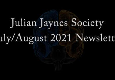 Julian Jaynes Society July/August 2021 Newsletter