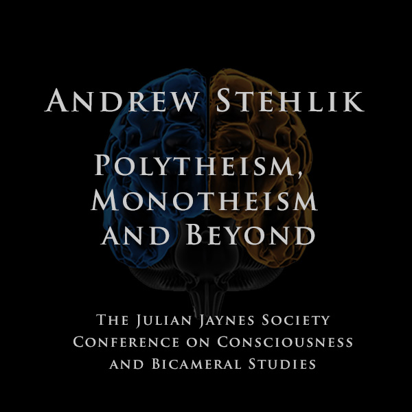 Andrew Stehlik – Polytheism, Monotheism and Beyond