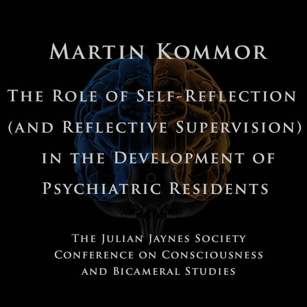 Martin Kommor - The Role of Self-Reflection (and Reflective Supervision) in the Development of Psychiatric Residents